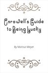 Carswell's Guide to Being Lucky (The Lunar Chronicles, #2.5)