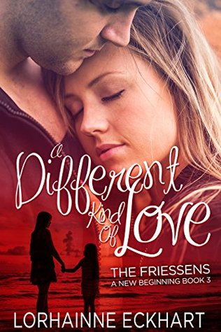 A Different Kind of Love (The Friessens: A New Beginning Book 3)