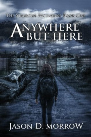 Anywhere But Here by Jason D. Morrow