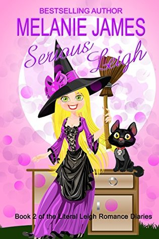 Serious Leigh (Literal Leigh Romance Diaries Book 2)