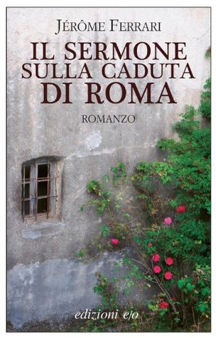 Il sermone sulla caduta di Roma  by  Jérôme Ferrari
