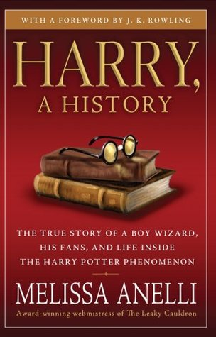 Harry, a History: The True Story of a Boy Wizard, His Fans, and Life Inside the Harry Potter Phenomenon (2008)