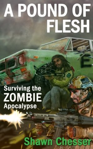 Surviving the Zombie Apocalypse, Book 4 - Shawn Chesser
