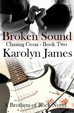 Broken Sound (Brothers of Rock, #2)  by  Karolyn James