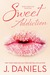 Sweet Addiction (Sweet Addiction, #1) by Jessica Daniels