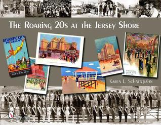 The Roaring 20s at the Jersey Shore Karen L. Schnitzspahn
