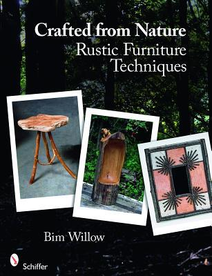 Crafted from Nature: Rustic Furniture Techniques  by  Bim Willow