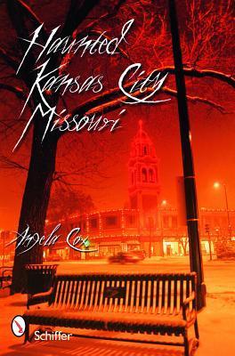 Haunted Kansas City, Missouri