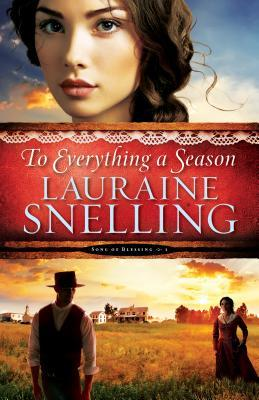 To Everything a Season (Song of Blessing, #1)