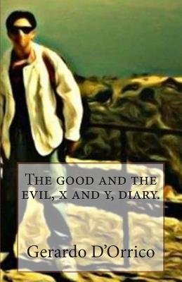 The Good and the Evil, X and Y, Diary. Sig Gerardo DOrrico