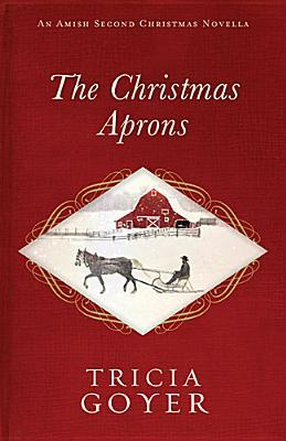 The Christmas Aprons (An Amish Second Christmas)