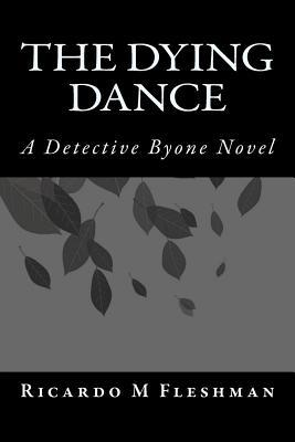 The Dying Dance (A Detective Byone novel)