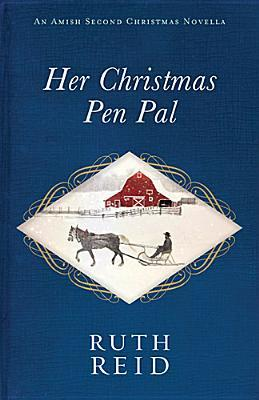 Her Christmas Pen Pal (An Amish Second Christmas)