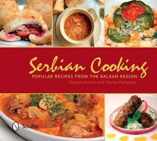 Serbian Cooking by Danijela Kracun