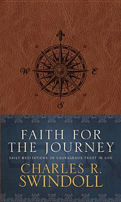 Faith for the Journey: Daily Meditations on Courageous Trust in God