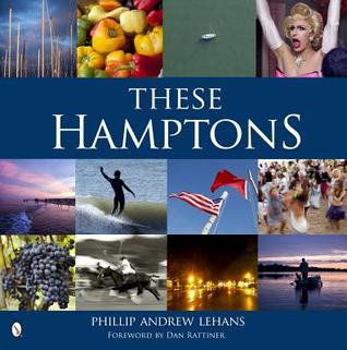These Hamptons  by  Phillip Andrew Lehans