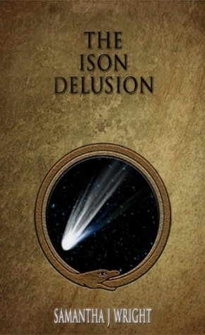 The Ison Delusion  by  Samantha J. Wright