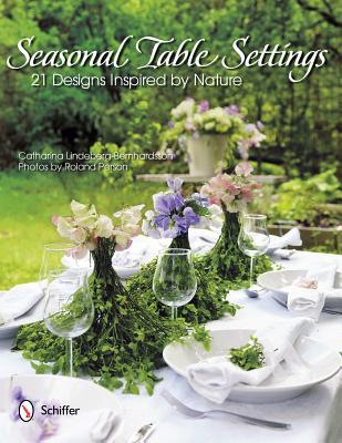 Seasonal Table Settings: 21 Designs Inspired  by  Nature by Catharina Lindeberg-Bernhardsson