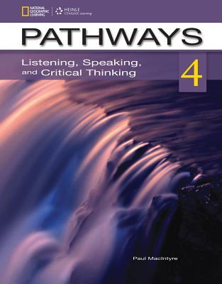 Pathways Level 4b: Listening, Speaking, and Critical Thinking: Split Edition  by  Paul MacIntyre