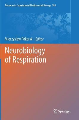 Neurobiology of Respiration Mieczyslaw Pokorski