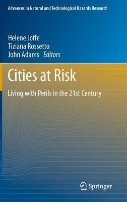 Cities at Risk: Living with Perils in the 21st Century Tiziana Rossetto