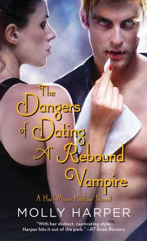 The Dangers of Dating a Rebound Vampire (Half-Moon Hollow, #3)