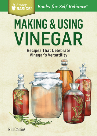 Making & Using Vinegars by William Collins