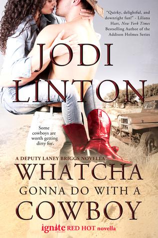 Whatcha Gonna Do With a Cowboy: A Deputy Laney Briggs Novella