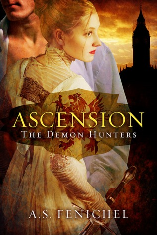 Ascension (The Demon Hunters, #1)