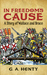 In Freedom's Cause  A Story of Wallace and Bruce by G.A. Henty