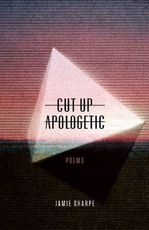 Cut-up Apologetic by Jamie Sharpe