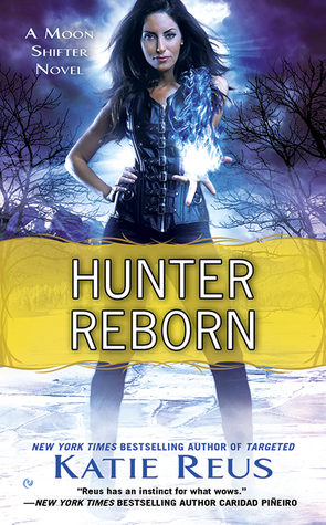 Review and Excerpt: Hunter Reborn by Katie Reus