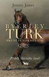 Byerley Turk první plnokrevník by Jeremy James
