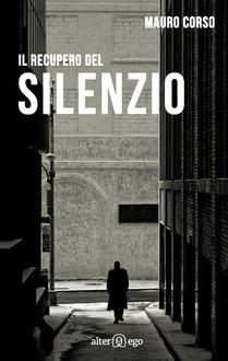 Il recupero del silenzio by Mauro Corso