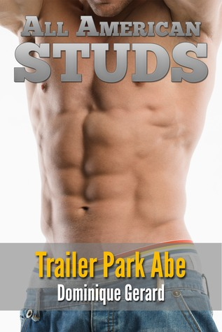 Trailer Park Abe (All American Studs, #1)