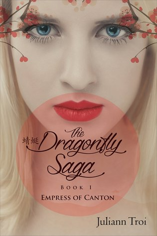 The Dragonfly Saga, Book 1: Empress of Canton