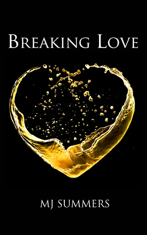 Breaking Love by M.J. Summers