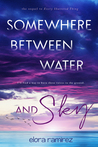 Somewhere Between Water & Sky by Elora Nicole Ramirez