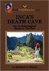 INCA'S DEATH CAVE   an Archaeological Mystery Thriller