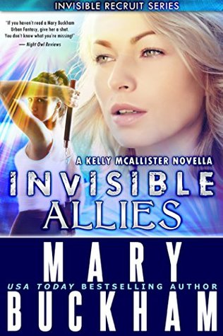 Invisible Allies (Kelly McAllister #1.5) Mary Buckham
