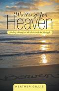 Waiting for Heaven by Heather Gillis