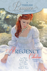 A Timeless Romance Anthology: All Regency Collection