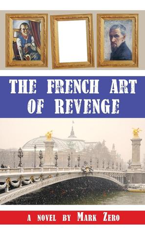 The French Art of Revenge by Mark Zero