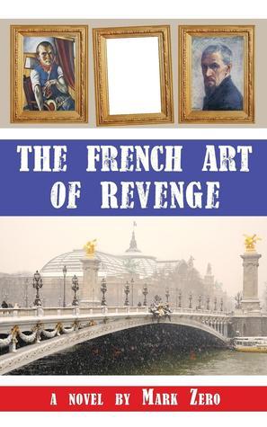 The French Art of Revenge by Mark Zero