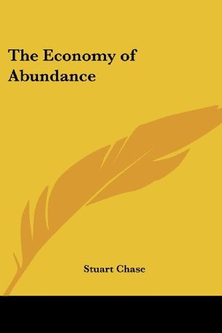 The Economy of Abundance Stuart Chase