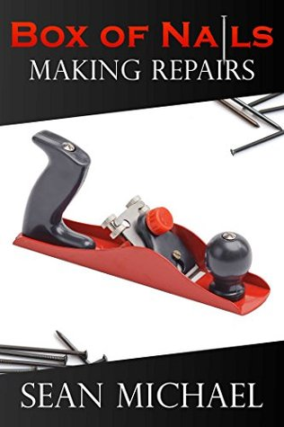 Book Review: Making Repairs (Box of Nails #3) by Sean Michael
