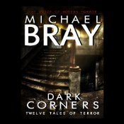 Dark Corners: Twelve Tales of Terror  by  Michael Bray