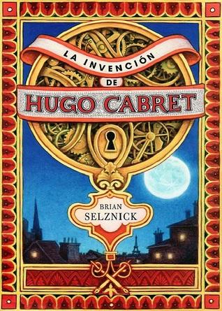 Reseña: La invención de Hugo Cabret - Brian Selznick