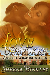 Love Unbroken (Love, Life, & Happiness, #1)  by  Sheena Binkley