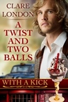 A Twist and Two Balls (With a Kick, #1)